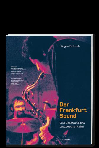 Schwab_Der_Frankfurt_Sound_9783797308887