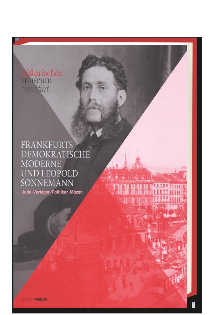 Historisches_Museum_Frankfurt_Frankfurts_demokratische_Moderne_Leopold_Sonnemann_9783797311504