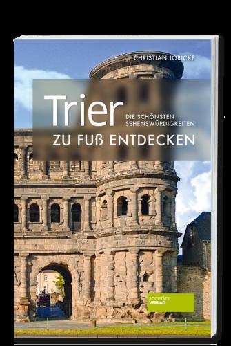 Joericke_Trier_zu_Fuss_entdecken_9783955422684