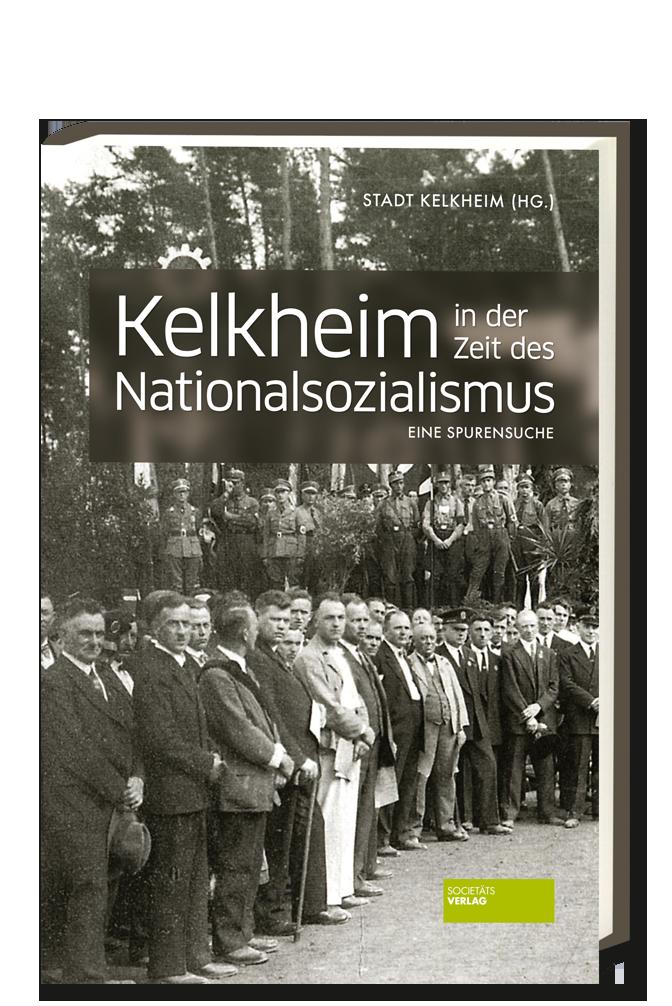 Stadt_Kelkheim_Kelkheim_in_der_Zeit_des_Nationalsozialismus_9783955422714