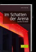Im Schatten der Arena- Mainz 05 Krimi