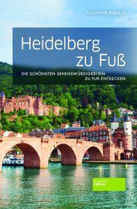 Kahlig_Heidelberg-zu-Fuß_Societaets-Verlag_9783955423087