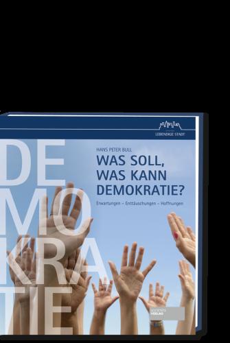 Bull_Was_soll_was_kann_Demokratie_9783955422998