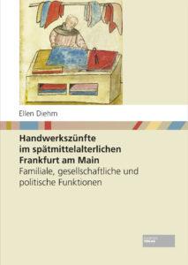 Diehm_Handwerkszuenfte_im_spätmittelalterischen_Frankfurt-am-Main_Cover