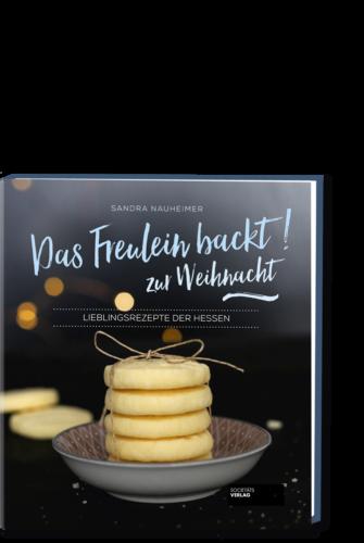 Das_Freulein_Backt_97839554223513_Sandra_Nauheimer_Societaets_Verlag