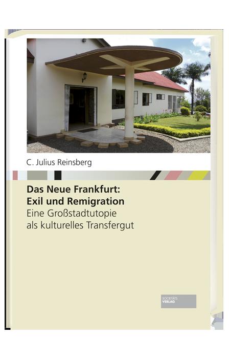 Das_Neue_Frankfurt_9783955423520_C.Julius_Reinsberg_Societaets-Verlag