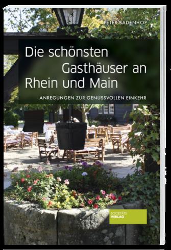 Gasthaeuhser_in_Rhein_Main_9783955423407_Peter_Badenhop_Societaets-Verlag