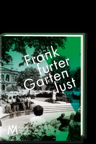 Societaets-Verlag_Frankfurter-Gartenlust_HIstorisches-Museum-Frankfurt_978-3-95542-400-8
