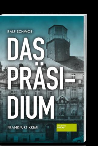Das-Präsidium_Ralf-Schwob_Societäts-Verlag_9783955424107