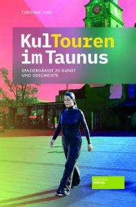 Kultouren-im-Taunus_Christine-Jung_9783955424145_Societäts-Verlag